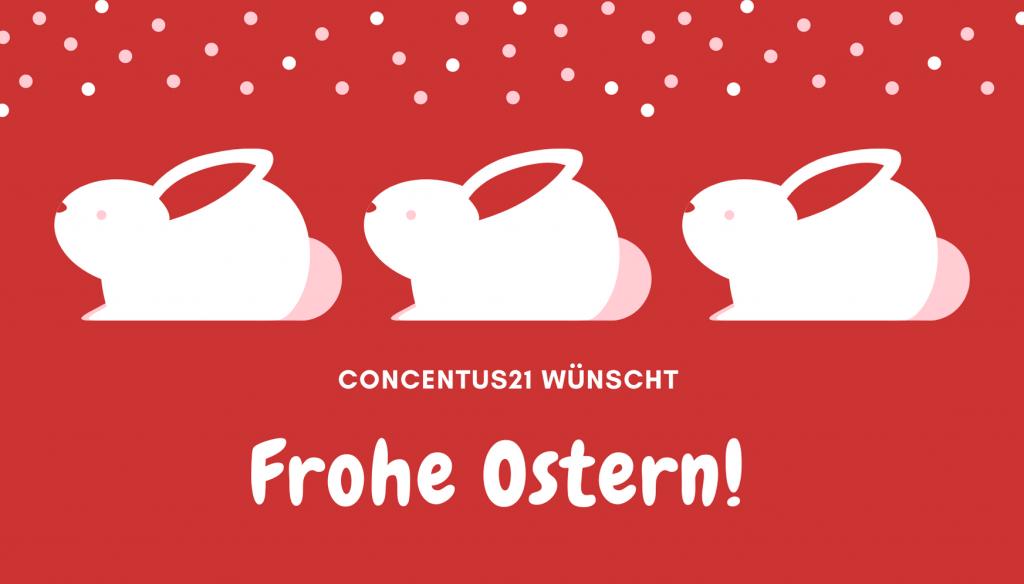 Concentus21 wünscht Frohe Ostern!